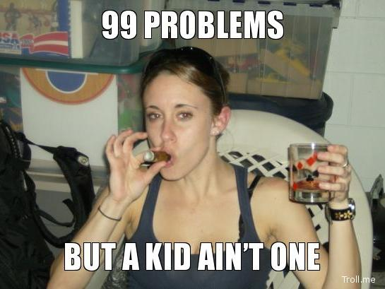 Casey_Anthony_Meme_99_Problems_Kid_Aint_One